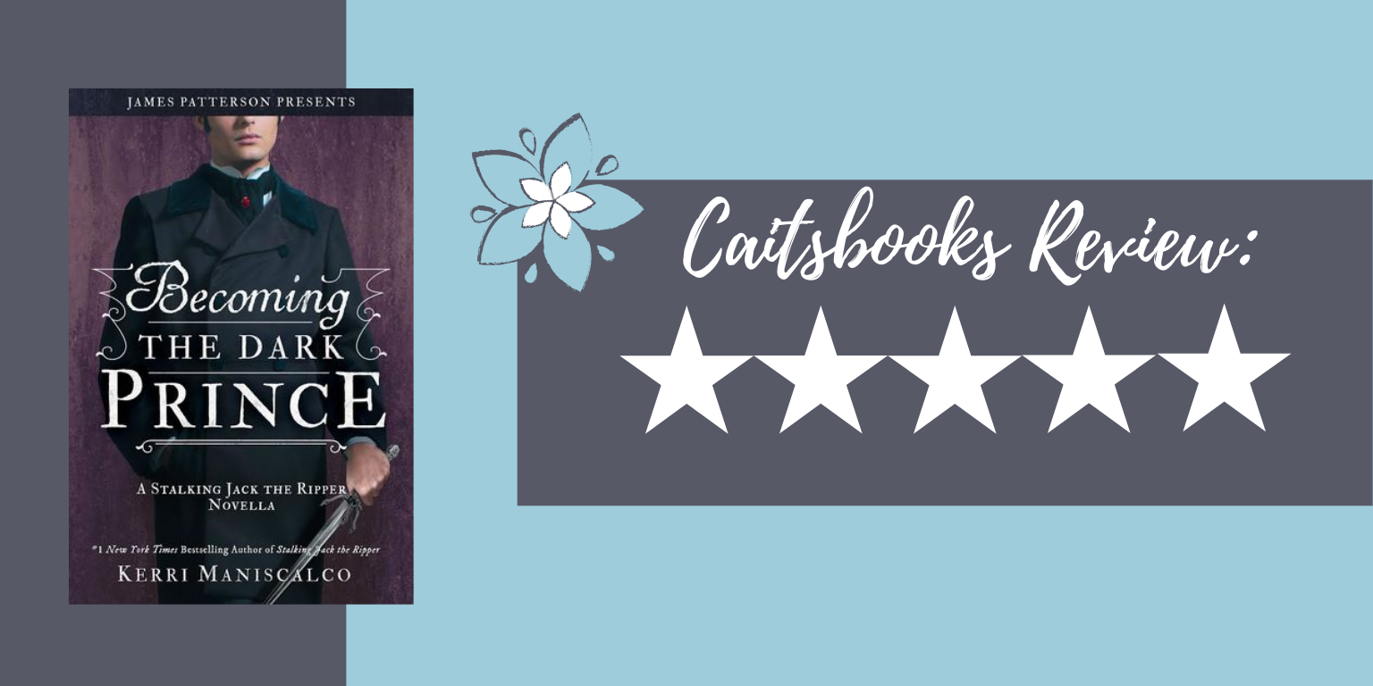 Becoming the dark prince by kerri maniscalco review caitsbooks 5 stars