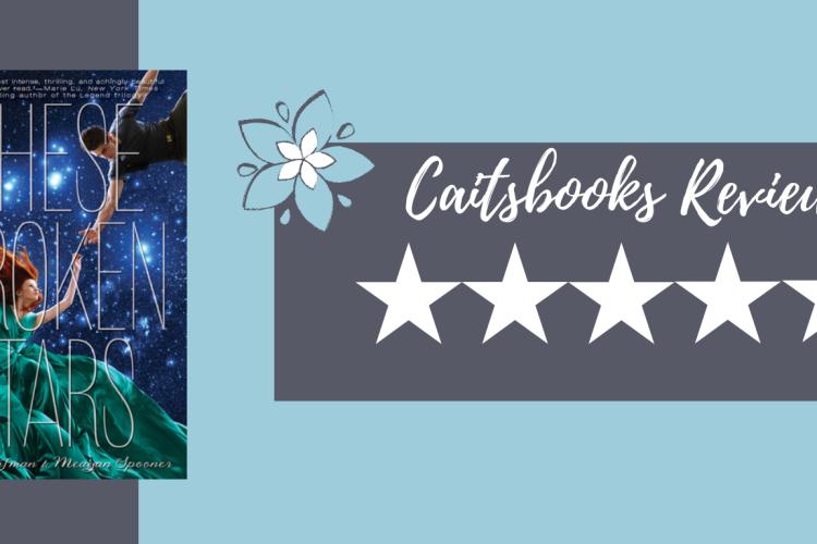 these broken stars review amie kaufman meagan spooner caitsbooks 5 stars