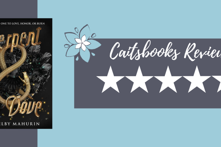 Caitsbooks Reviews: Serpent and Dove by Shelby Mahurin (5 Stars)