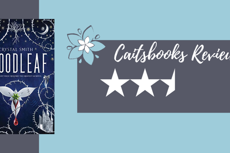 Caitsbooks Reviews Bloodleaf by Crystal Smith: 2.5 Stars
