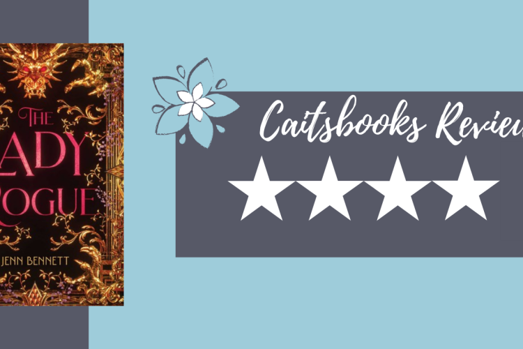 Caitsbooks Reviews: The Lady Rogue by Jenn Bennett (ARC) - 4 Stars