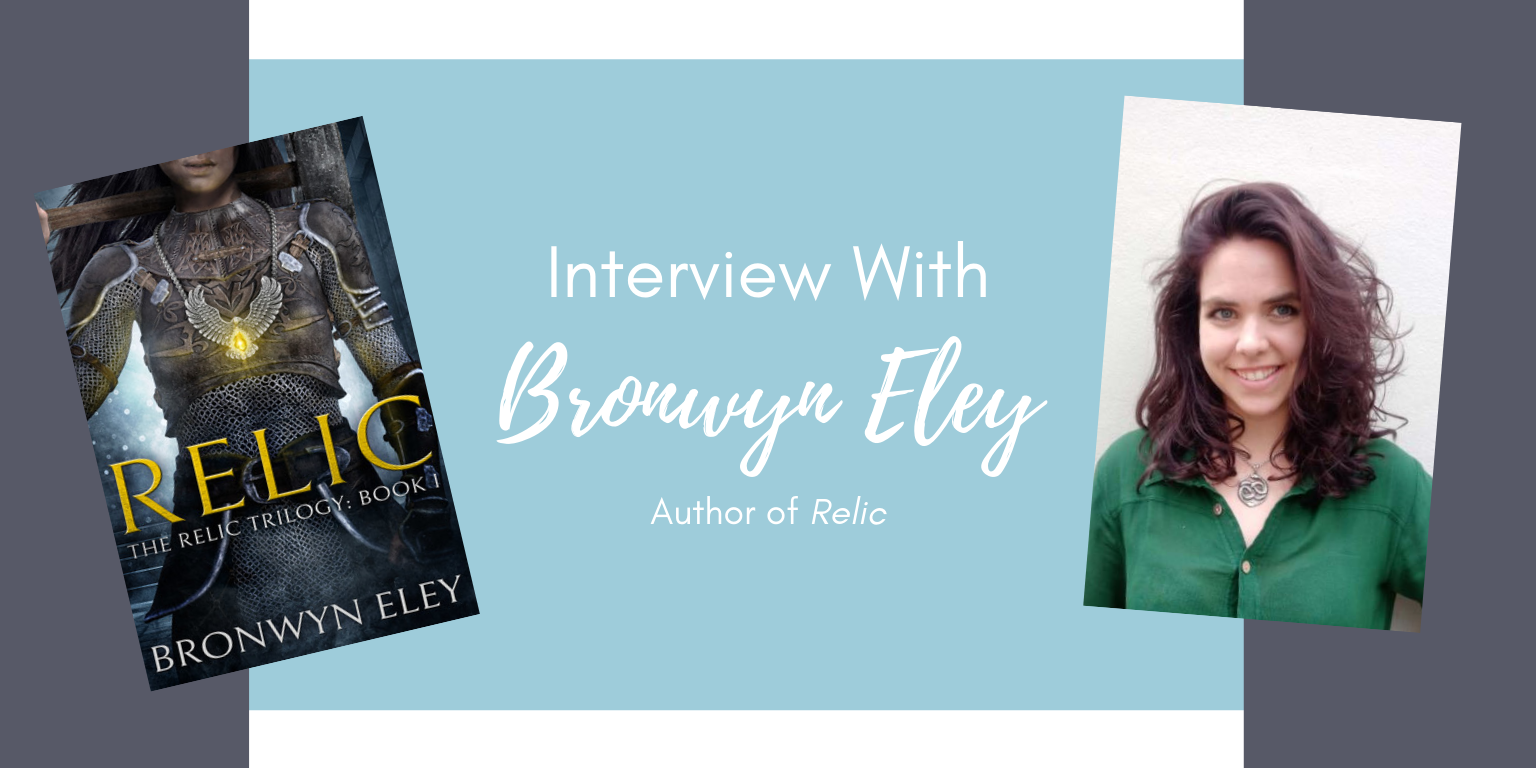 Interview with Bronwyn Eley, Author of Relic