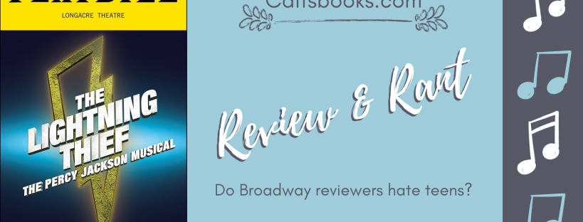 Caitsbooks.com - The Lightning Thief Broadway Musical Review & Rant: Do Broadway Reviewers hate teens?
