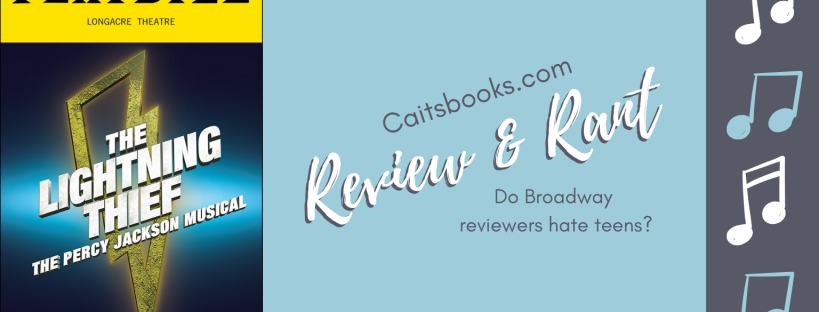 The Lightning Thief Broadway Musical Review: Do Broadway reviewers hate teens? Caitsbooks.com