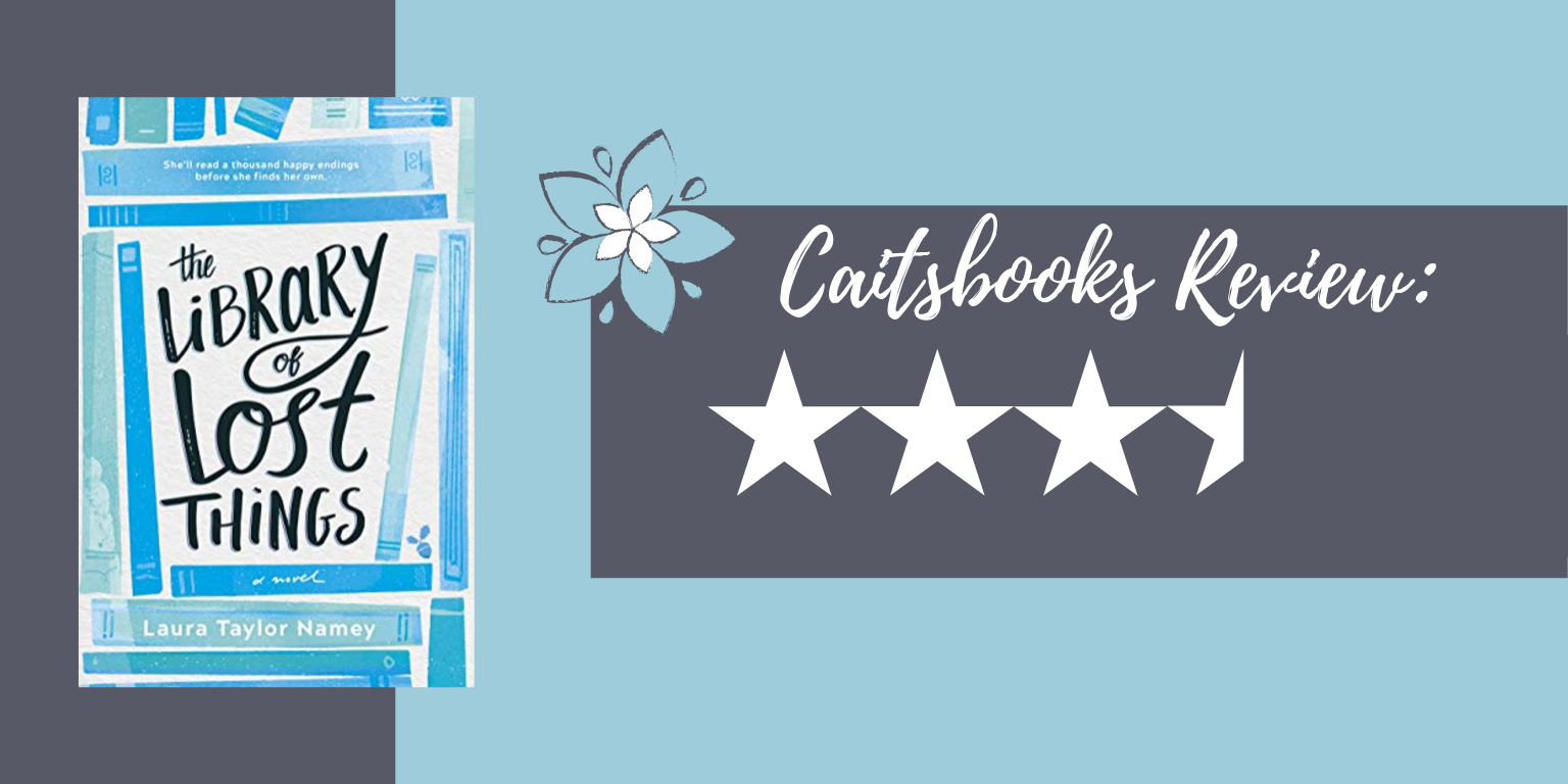 Caitsbooks Reviews: The Library of Lost Things by Laura Taylor Namey - 3.5 Stars