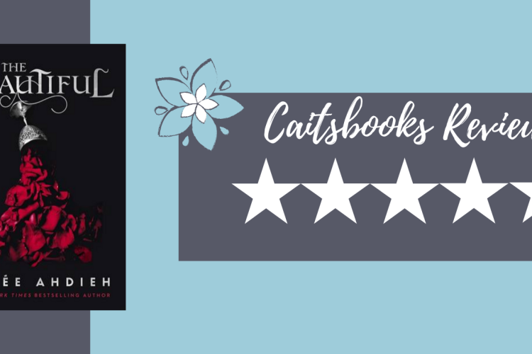 Caitsbooks Reviews: The Beautiful by Renee Ahdieh (5 Stars)