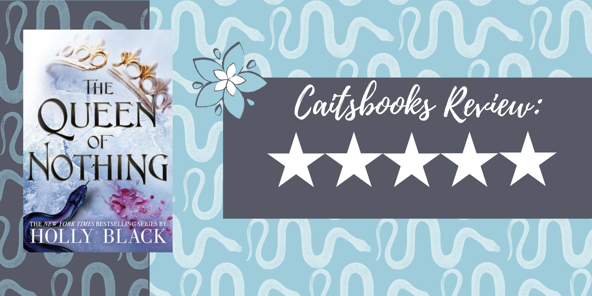 Caitsbooks Reviews The Queen of Nothing by Holly Black (5 Stars). There's a whole lotta snakes in the background of this image.