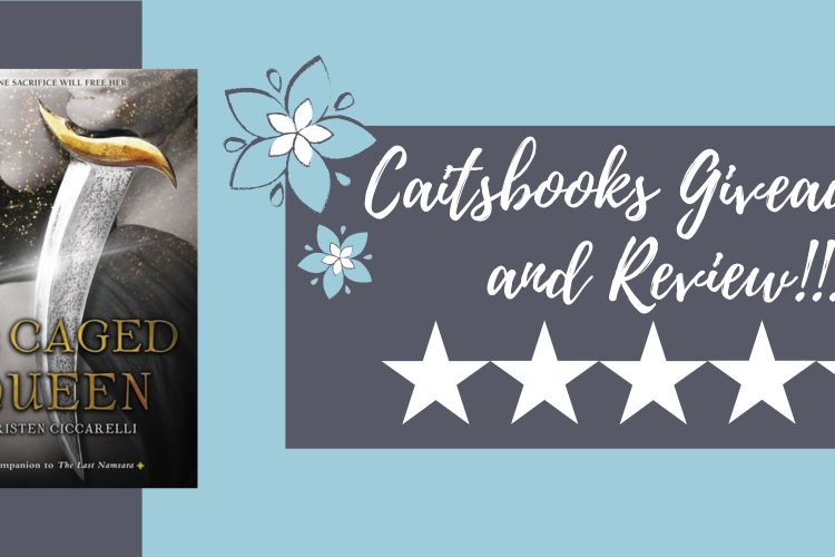 Caitsbooks Reviews The Caged Queen, + a Giveaway