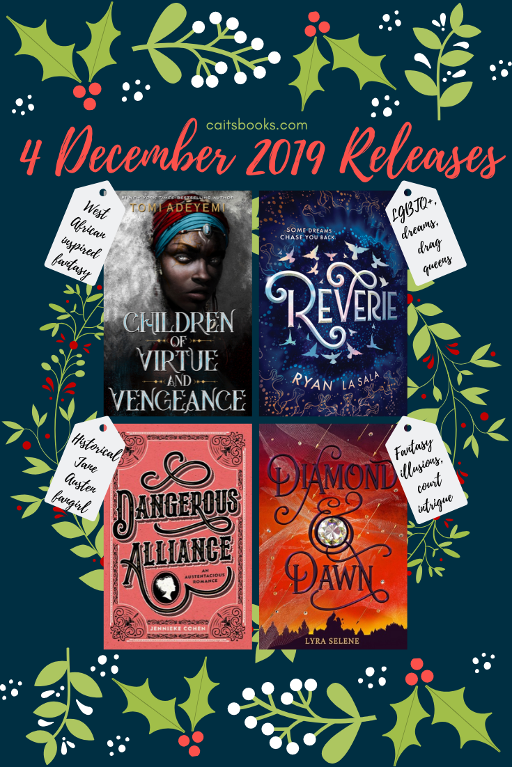 Caitsbooks.com 4 December 2019 Releases: Children of Virtue and Vengeance, Reverie, Dangerous Alliance, Diamond and Dawn