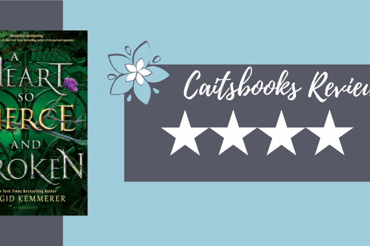 Caitsbooks Reviews: A Heart So Fierce and Broken by Brigid Kemmerer (4 Stars)