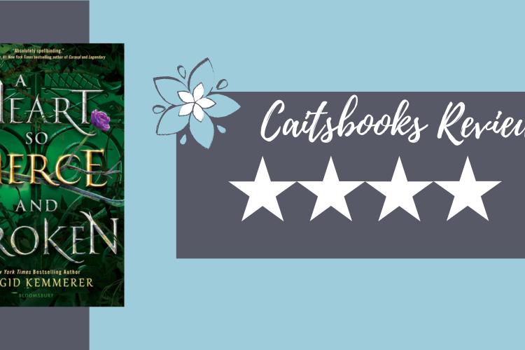 Caitsbooks Reviews: A Heart So Fierce and Broken by Brigid Kemmerer (4 Stars)