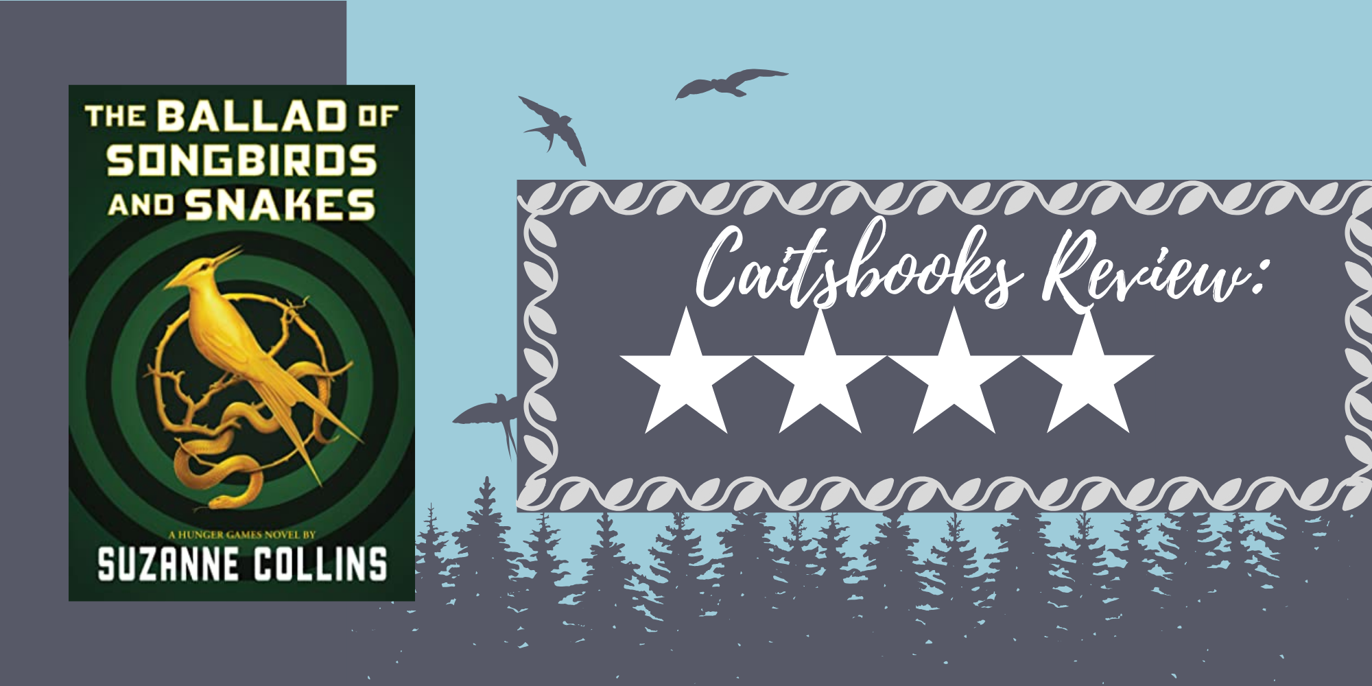 Caitsbooks Reviews The Ballad of Songbirds and Snakes, 4 Stars