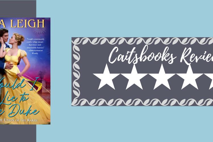 Caitsbooks Reviews Would I Lie to the Duke: 4.5 Stars