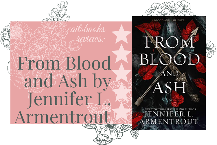Caitsbooks Reviews From Blood and Ash (5 Stars)
