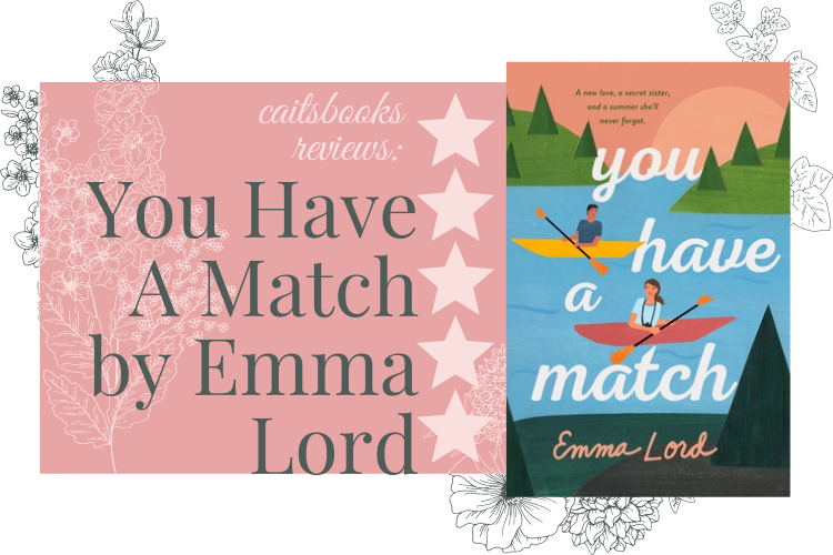Caitsbooks Reviews: You Have A Match by Emma Lord