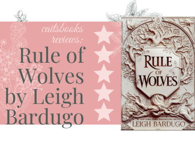 Caitsbooks Reviews: Rule of Wolves by Leigh Bardugo. 5 Stars. Cover is shown.